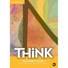Книга для учителя Think 3 (B1+) Teacher's Book