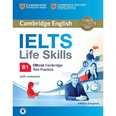 Учебник IELTS Life Skills Official Cambridge Test Practice B1 Student's Book with Answers and Audio