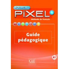 Книга для учителя Pixel Nouveau 1 Guide pédagogique