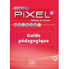 Книга для учителя Pixel Nouveau 4 Guide pédagogique