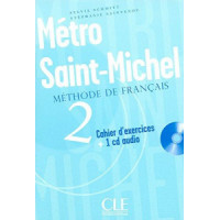 Рабочая тетрадь Metro Saint-Michel 2 Cahier d`exercices + CD audio