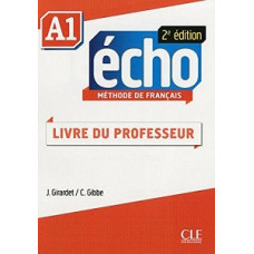 Книга для учителя Echo A1 - 2e édition Guide pédagogique