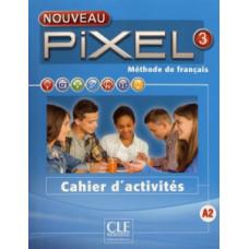 Рабочая тетрадь Pixel Nouveau 3 Cahier d'activités