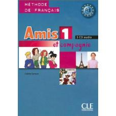 Диски Amis et compagnie 1 CD (3) audio  pour la classe