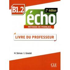 Книга для учителя Echo B1.2 - 2e édition Guide pédagogique