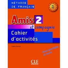 Рабочая тетрадь Amis et compagnie 2 Cahier d'exercices