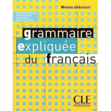 Грамматика Grammaire Expliquée du français Débutant Livre