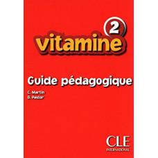 Книга для учителя Vitamine 2 Guide pedagogique