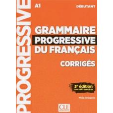 Ответы Grammaire Progressive du français Débutant (3e édition) Corrigés