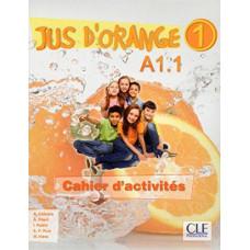 Рабочая тетрадь Jus D'orange 1 (A1.1) Cahier d`exercices