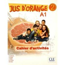 Рабочая тетрадь Jus D'orange 2 (A1) Cahier d`exercices
