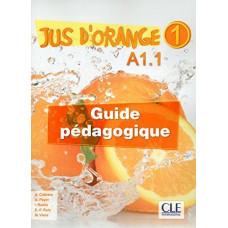 Книга для учителя Jus D'orange 1 (A1.1) Guide pedagogique