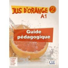 Книга для учителя Jus D'orange 2 (A1) Guide pedagogique