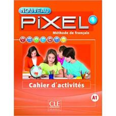 Рабочая тетрадь Pixel Nouveau 1 Cahier d'activités