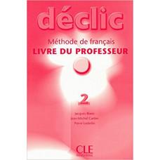 Книга для учителя Déclic 2 Guide pédagogique