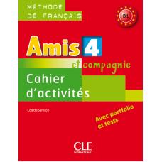 Рабочая тетрадь Amis et compagnie 4 Cahier d'exercices