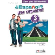 Рабочая тетрадь ¿Español? ¡Por supuesto! 3 Cuaderno de Ejercicios