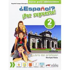 Книга для учителя ¿Español? ¡Por supuesto! 2 Libro del profesor