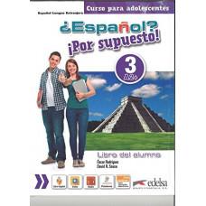 Учебник ¿Español? ¡Por supuesto! 3 Libro del alumno