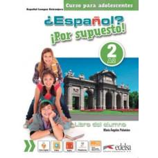 Учебник ¿Español? ¡Por supuesto! 2 Libro del alumno