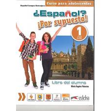 Учебник ¿Español? ¡Por supuesto! 1 Libro del alumno