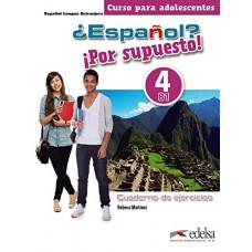 Рабочая тетрадь ¿Español? ¡Por supuesto! 4 Cuaderno de Ejercicios
