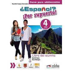Учебник ¿Español? ¡Por supuesto! 4 Libro del alumno