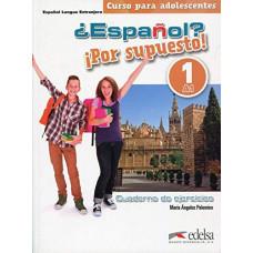 Рабочая тетрадь ¿Español? ¡Por supuesto! 1 Cuaderno de Ejercicios