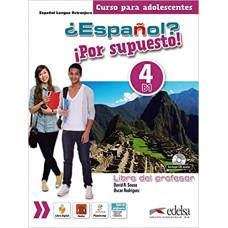 Книга для учителя ¿Español? ¡Por supuesto! 4 Libro del profesor
