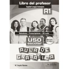Uso escolar. Aula de gramatica A1 - Libro del profesor+CD