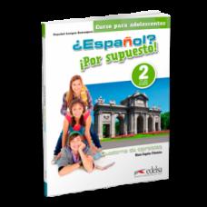 Рабочая тетрадь ¿Español? ¡Por supuesto! 2 Cuaderno de Ejercicios