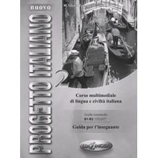 Progetto Italiano Nuovo 2 (B1-B2) Guida per L'insegnante