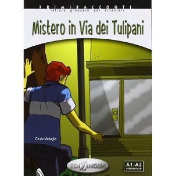 Primiracconti (A1-A2) Mistero in via dei Tulipani + CD Audio