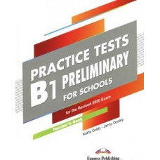 Practice Tests B1 Preliminary for Schools for the Revised 2020 Exam Teacher's Book