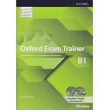 Книга для учителя Oxford Exam Trainer B1 Teacher's Guide with Audio CDs