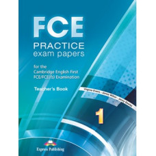 FCE Practice Exam Papers 1 (for the updated 2015 exam) Teacher's Book