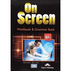 Рабочая тетрадь On screen B2+ Workbook & Grammar Book