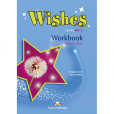 Книга для учителя Wishes B2.1 (for the updated 2015 exam) Teacher's Workbook