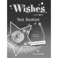 Тесты по английскому языку Wishes B2.1 (for the updated 2015 exam) Test Booklet