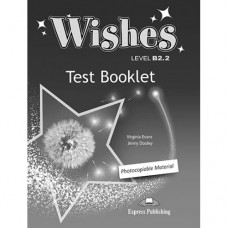 Тесты по английскому языку Wishes B2.2 (for the updated 2015 exam) Test Booklet