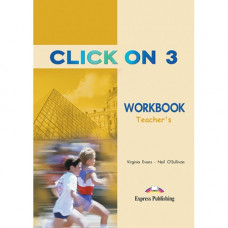 Книга для учителя Click On 3 Teacher's Workbook