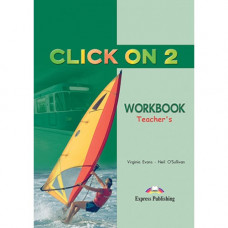 Книга для учителя Click On 2 Teacher's Workbook
