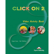 Рабочая тетрадь Click On 2 Video Activity Book