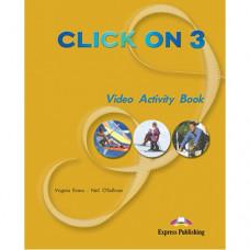 Рабочая тетрадь Click On 3 Video Activity Book