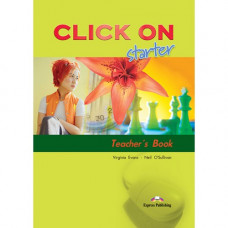 Книга для учителя Click On Starter Teacher's Book