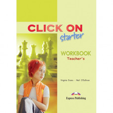 Книга для учителя Click On Starter Teacher's Workbook