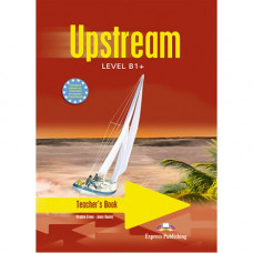Книга для учителя Upstream B1+ Teacher's Book