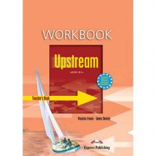 Книга для учителя Upstream B1+ Teacher's Workbook