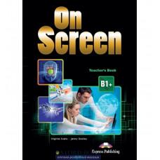 Книга для учителя On screen B1+ Teacher's Book with Writing Book