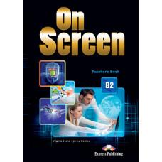 Книга для учителя On screen B2 Teacher's Book with Writing Book